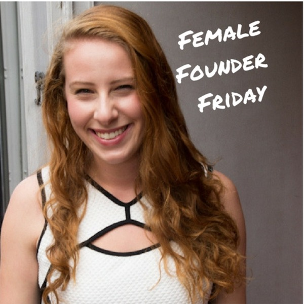 Female Founder Friday | Amelia Friedman
